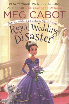 From the Notebooks of a Middle School Princess:  Royal Wedding Disaster