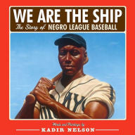 We Are the Ship: The Story of Negro League Baseball - EyeSeeMe African American Children's Bookstore