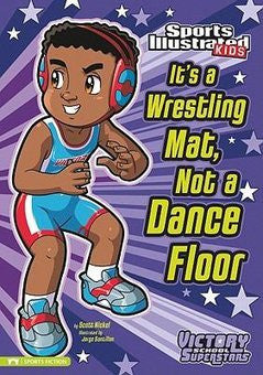 Sports Illustrated Kids: It's Wrestling Mat, Not a Dance Floor  (Series #4) - EyeSeeMe African American Children's Bookstore