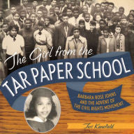 The Girl from the Tar Paper School - EyeSeeMe African American Children's Bookstore