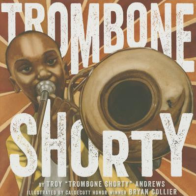 Trombone Shorty - EyeSeeMe African American Children's Bookstore