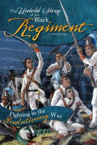 The Untold Story of the Black Regiment: Fighting in the Revolutionary War - EyeSeeMe African American Children's Bookstore