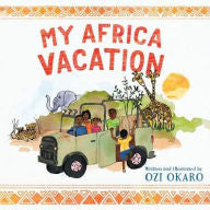 My Africa Vacation - EyeSeeMe African American Children's Bookstore