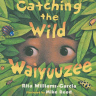 Catching the Wild Waiyuuzee - EyeSeeMe African American Children's Bookstore