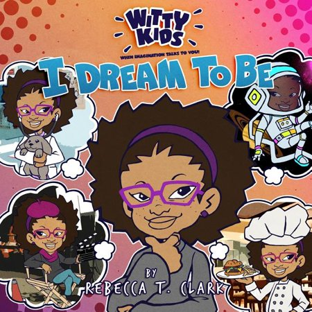Witty Kids Book: I Dream To Be