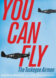 You Can Fly: The Tuskegee Airmen - EyeSeeMe African American Children's Bookstore
