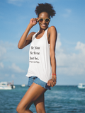 Be You Be Free Just be. Tank-  White