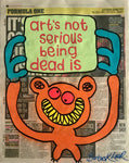 art's not serious being dead is