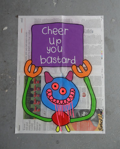 Cheer up you bastard (Medium)