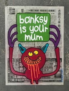 Banksy is your mum