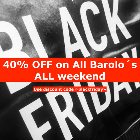 40% OFF on ALL Barolo´s - Black Friday ALL weekend!
