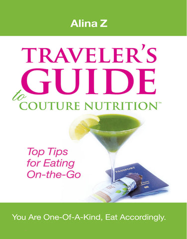 Traveler's Guide to Couture Nutrition