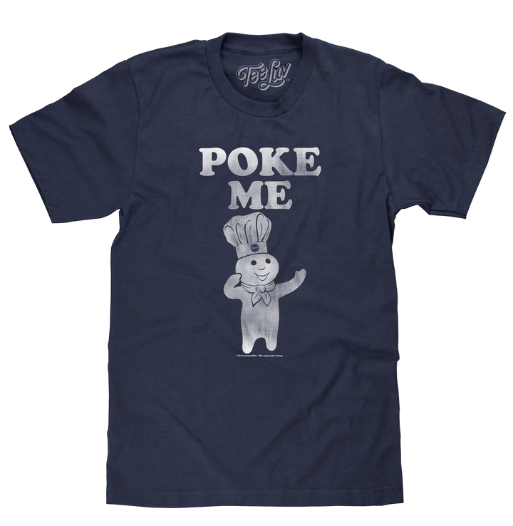 Authentic licensed General Mills Pillsbury Doughboy mascot Poppin Fresh and Poke Me text distressed and printed on a soft navy blue heather men's shirt.