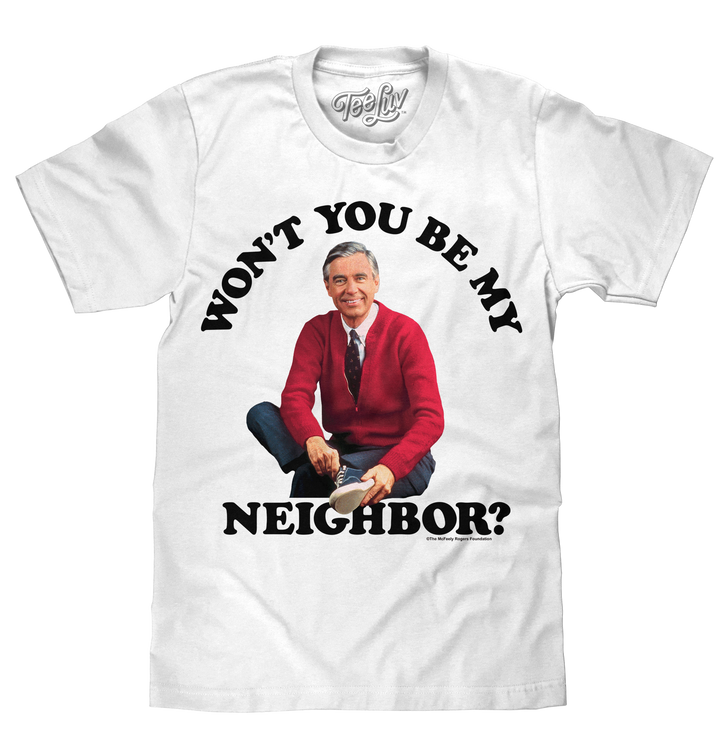 Mister Rogers Won't You Be My Neighbor Shirt