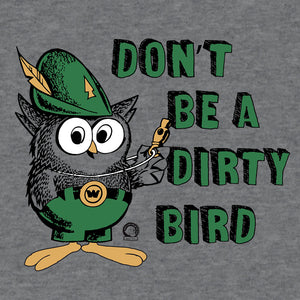 Don't Be a Dirty Bird