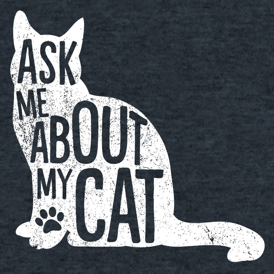 Ask Me About My Cat T-Shirt - Blue