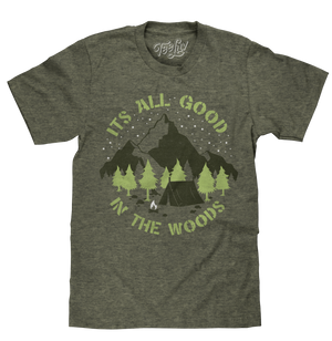 It's All Good in the Woods T-Shirt - Green