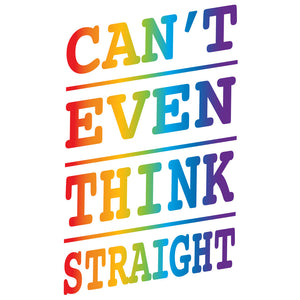 Can't Even Think Straight T-Shirt - White