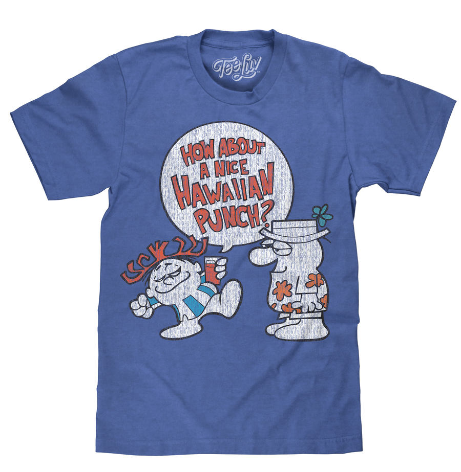 How About a Nice Hawaiian Punch? T-Shirt - Blue