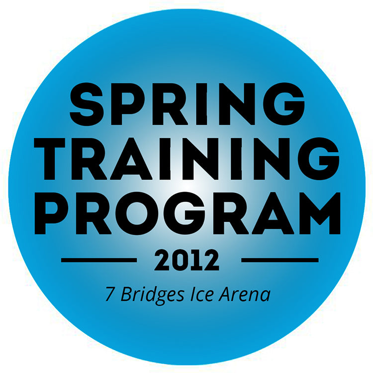 2012 Spring Training Program Seven Bridges Ice Arena ($350 deposit)