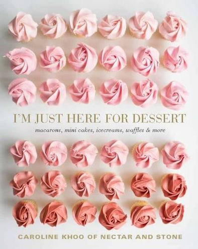 I'm Just Here for the Dessert Cookbook