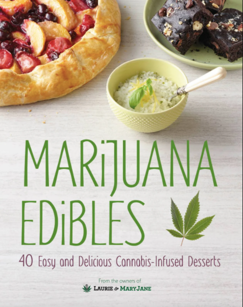 Mar*juana Edibles: 40 Easy and Cannabis Infused Desserts