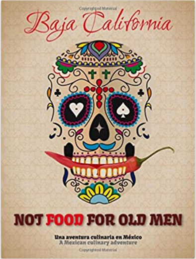 Not Food For Old Men: A Cook Book