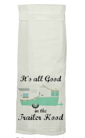 It's All Good in the Trailer Hood Dish Towel - Blue