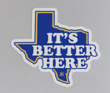 It's Better Here Texas Sticker by Tumbleweed TexStyles
