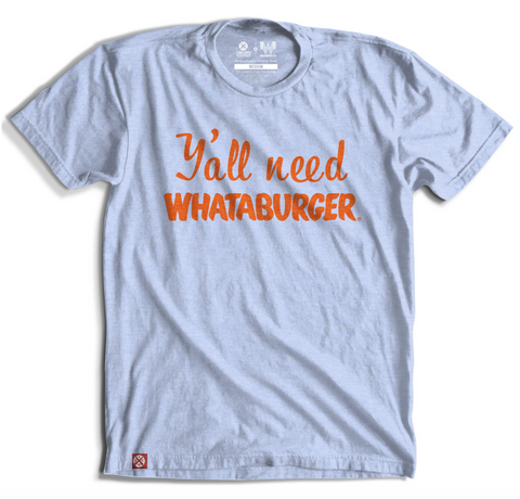 Y'all Need Whataburger Baby Blue T-Shirt by Tumbleweed TexStyles