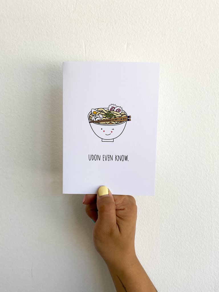 Greeting Card: Udon Even Know