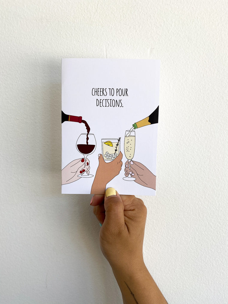 Greeting Card: Cheers to Pour Decisions