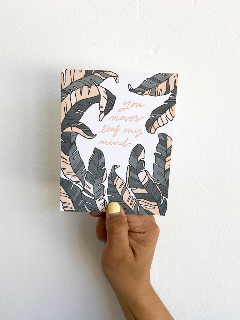 Greeting Card: You Never Leaf