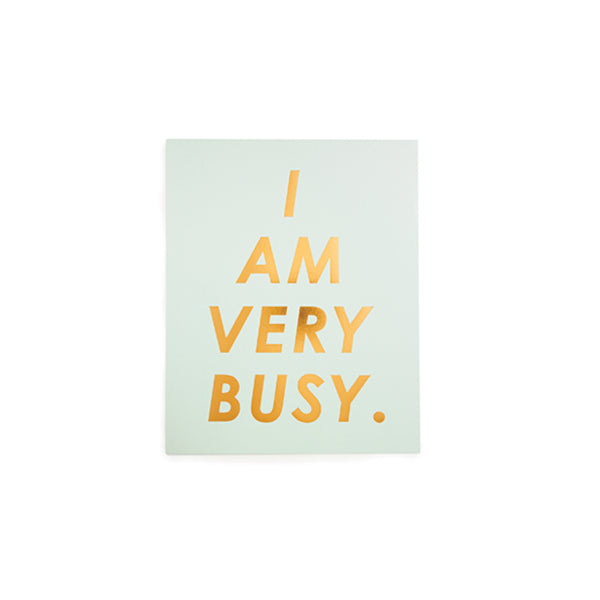 I-am-very-busy-print