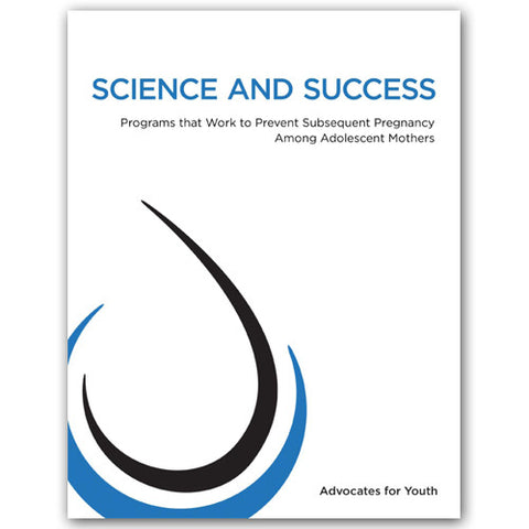 Science & Success: Programs that Work to Prevent Subsequent Pregnancy among Adolescent Mothers