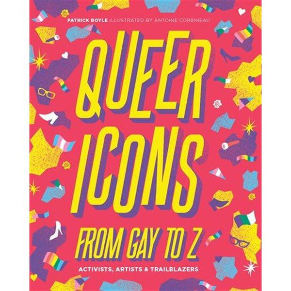 QUEER ICONS FROM GAY TO Z: ACTIVISTS, ARTISTS & TRAILBLAZERS - Circus of Books