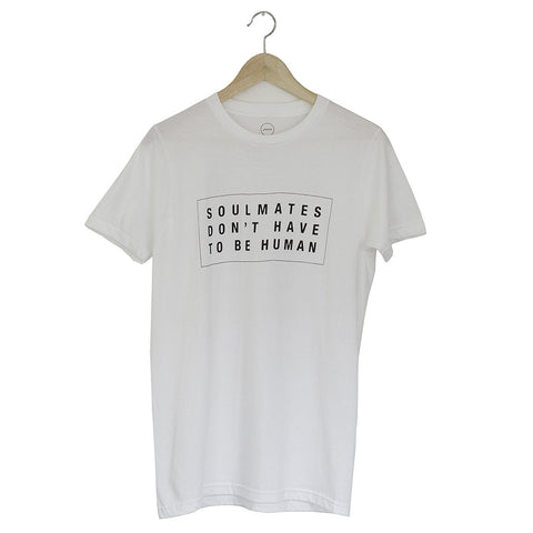 Soulmates Don't Have to Be Human Tee