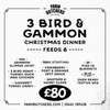 3 Bird & Gammon - Christmas Dinner - feeds 8