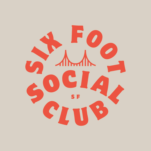 Six Foot Social Club Donation Only