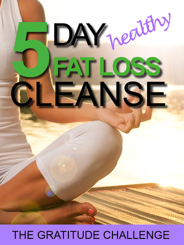 5 Day Healthy Fat Loss Cleanse
