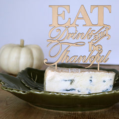 Eat, Drink and be Thankful Wood Cake Topper