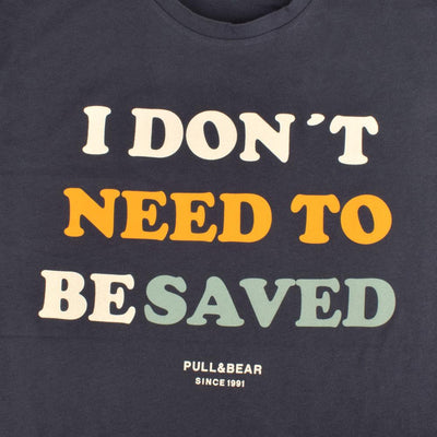 PB I Don't Need Short Sleeve B Quality Tee Shirt B Quality Pull&Bear