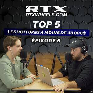 Voitures de moin de 30 000$ | RTX Podcast #6