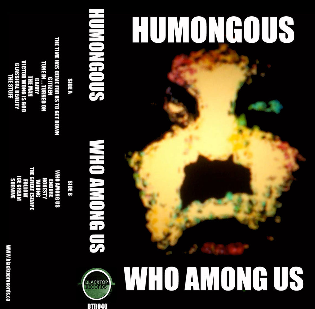 HUMONGOUS (open hand) - who among us - BRAND NEW CASSETTE TAPE