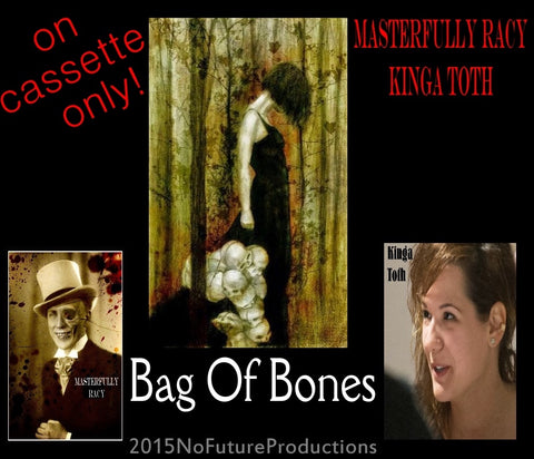 MASTERFULLY RACY / KINGA TOTH - BAG OF BONES - BRAND NEW CASSETTE TAPE