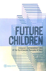 FUTURE CHILDREN - interpet: composition 1960 #7 - CSD (oct 8 2016)