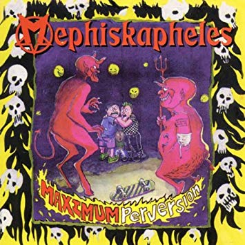 MEPHISKAPHELES - maximum perversion - CSD2018