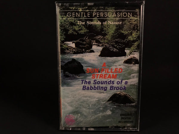 gentle persuasion: THE sounds of nature - a sun filled stream: sounds of a babbling brook - BRAND NEW CASSETTE TAPE