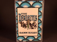 THE DENDRITES - damn right - BRAND NEW CASSETTE TAPE