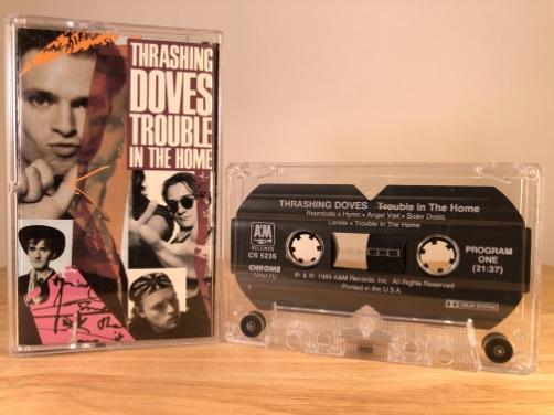 THRASHING DOVES - trouble in the home - CASSETTE TAPE